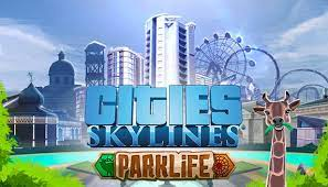 Cities Skylines Parklife Full Pc Game Crack