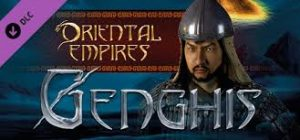 Oriental Empires Genghis Full Pc Game Crack