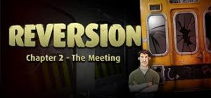 Reversion The Meeting 2nd Chapter Full Pc Game Crack