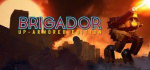 Brigador Up Armored Edition Full Pc Game Crack